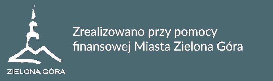 Zrealizowano przy pomocy finansowej Miasta Zielona Góra